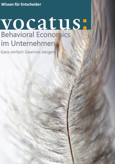 Wissen für Entscheider - Behavioral Economics im Unternehmen - Preisstrategie, Vertriebsoptimierung, Behavioral Economics