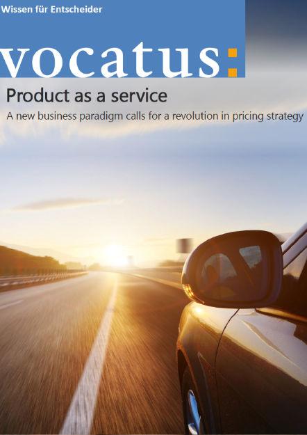 Wissen für Entscheider - Product as a service - Preisstrategie, Vertriebsoptimierung, Behavioral Economics