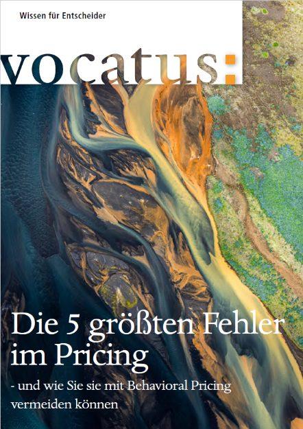 Vocatus Wissen für Entscheider: Die 5 größten Fehler im Pricing. Mit Behavioral Pricing den Unternehmenserfolg steigern.